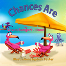 """Chances Are"" by Susan Bangert-Wood"